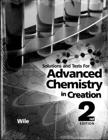 Solutions and Tests For Advanced Chemistry in Creation from Apologia