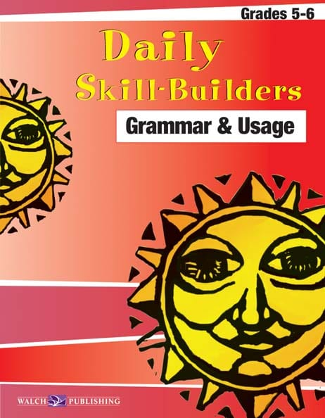Daily Skill-Builders Grammar and Usage Grades 5-6 from Walch Publishing