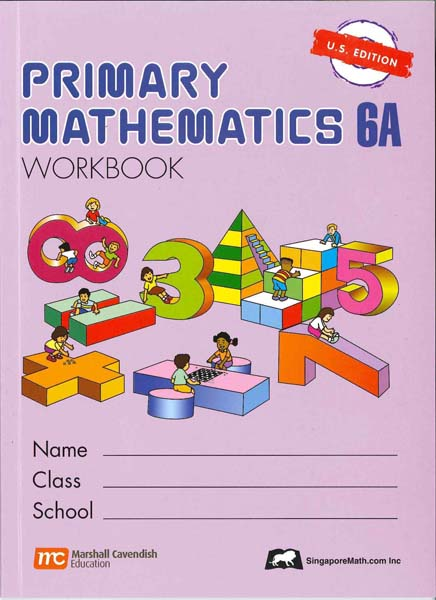 Primary Math Workbook 6A US Edition by Singapore Math