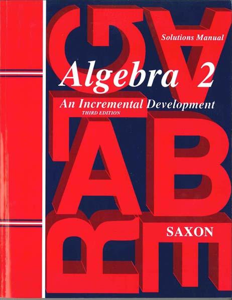 Algebra 2 Solutions Manual Third Edition from Saxon Math