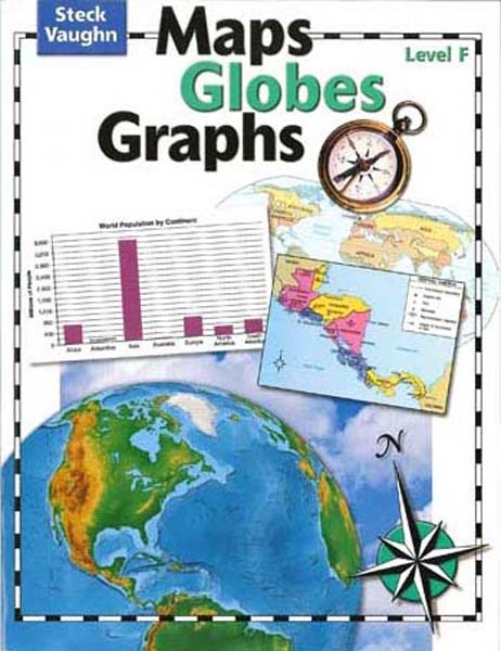 Maps, Globes and Graphs Level F Student Book by Steck-Vaughn
