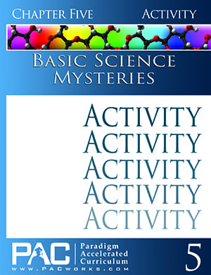 Basic Science Mysteries Chapter 5 Activities from Paradigm Accelerated Curriculum