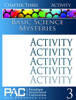 Basic Science Mysteries Chapter 3 Activities from Paradigm Accelerated Curriculum