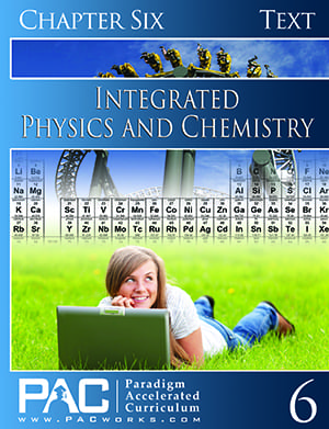 Integrated Physics and Chemistry Chapter 6 Text from Paradigm Acclerated Curriculum