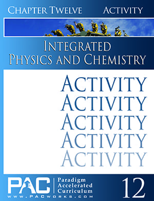 Integrated Physics and Chemistry Chapter 12 Activities from Paradigm Accelerated Curriculum