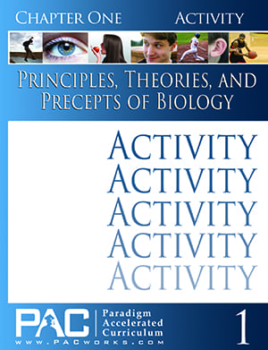 Principles, Theories, and Precepts of Biology Chapter 1 Activities from Paradigm Accelerated Curriculum