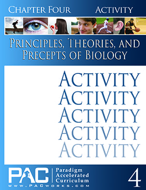 Principles, Theories, and Precepts of Biology Chapter 4 Activities from Paradigm Accelerated Curriculum