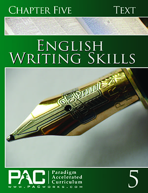 English III: Writing Skills Chapter 5 Text from Paradigm Accelerated Curriculum