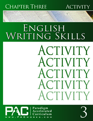 English III: Writing Skills Chapter 3 Activities from Paradigm Acclerated Curriculum