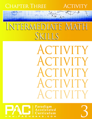 Intermediate Math Skills Chapter 3 Activities from Paradigm Accelerated Curriculum
