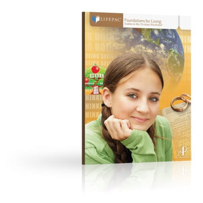 Foundations for Living Unit 6 Worktext from Alpha Omega Publications